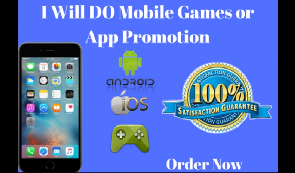 I will Do Mobile games or APP Promotion